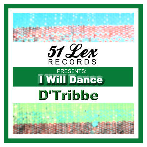 51 Lex Presents I Will Dance
