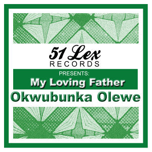 51 Lex Presents My Loving Father