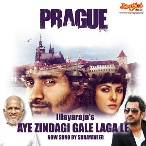 "Aye Zindagi Gale Laga Le (From ""Prague"") - Single"
