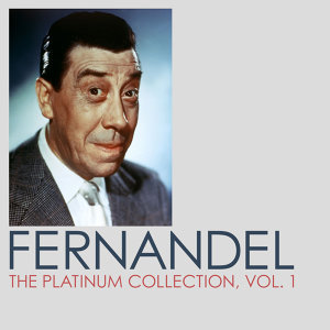 Fernandel, The Platinum Collection, Vol. 1
