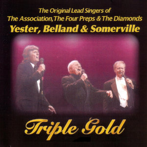 Triple Gold - The Original Lead Singers of The Association, The Four Preps & The Diamonds