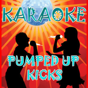 Pumped Up Kicks (In the style of Foster The People) (Karaoke)