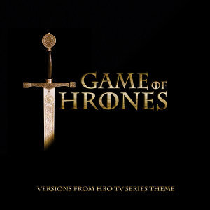 Game of Thrones (Theme From  HBO Tv Series)