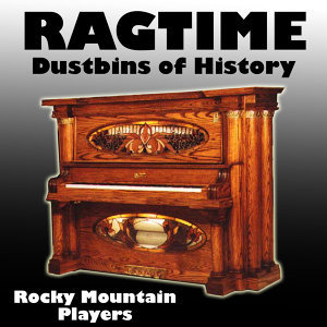 Ragtime Dustbins of History