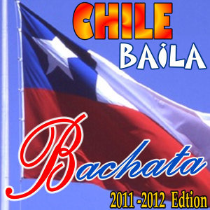 CHILE BaiLa BaCHaTa (2011-2012 Edition)