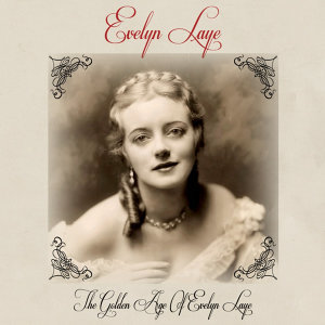 The Golden Age Of Evelyn Laye