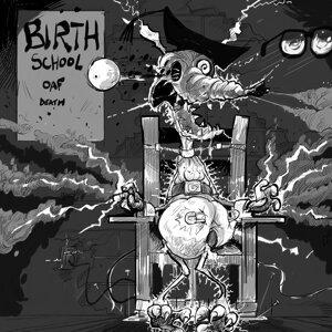 Birth School Oaf Death