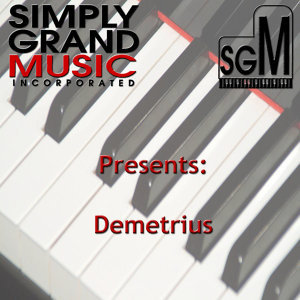 Simply Grand Music Presents: Demetrius