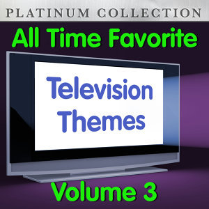 All Time Favorite Television Themes Vol. 3