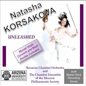 Bach Double & Mozart Violin Concertos No. 1 & 5, Natasha Korsakova, violin