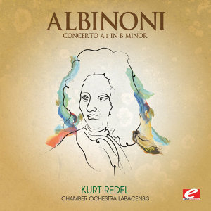 Albinoni: Concerto a 5 in B Minor (Digitally Remastered)