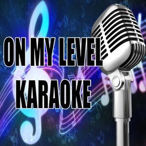 On my level (In the style of Wiz Khalifa) (Karaoke)