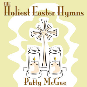 The Holiest Easter Hymns