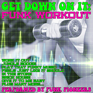 Get Down On It: Funk Workout