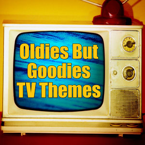 Oldies but Goodies Tv Themes