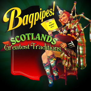 Bagpipes! Scotland's Greatest Traditions