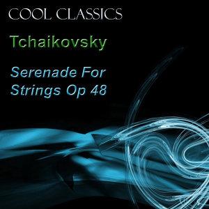 Tchaikovsky: Serenade for Strings, Op. 48