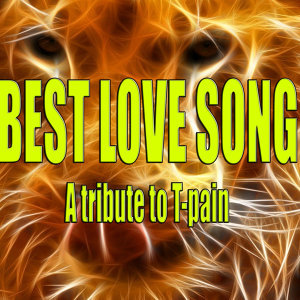 Best love song (A tribute to T-Pain )