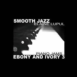 Smooth Jazz Ebony & Ivory, Piano Jams 3