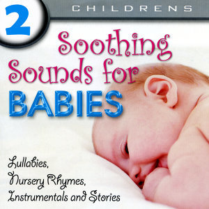 Soothing Sounds For Babies Volume 2