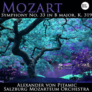 Mozart: Symphony No. 33 in B major, K. 319