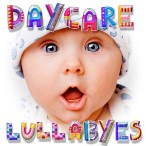 Daycare Lullabyes