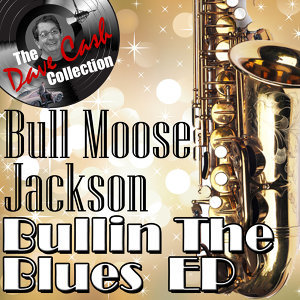 Bullin' The Blues EP - [The Dave Cash Collection]