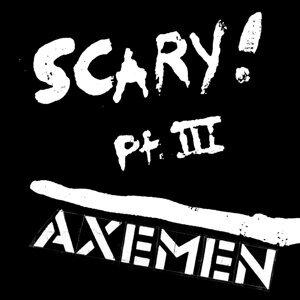 Scary! Pt. III