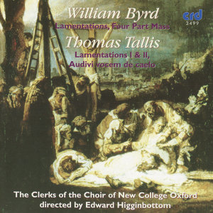 Byrd: Lamentations, Four Part Mass / Tallis: Lamentations I &II, Audivi Vocem De Caelo