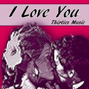 Thirties Music – I Love You