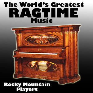 The World's Greatest Ragtime Music