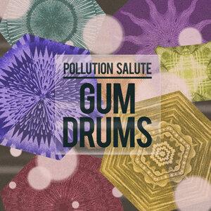 Gum Drums