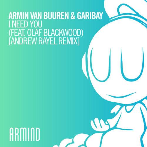 I Need You (feat. Olaf Blackwood) - Andrew Rayel Remix