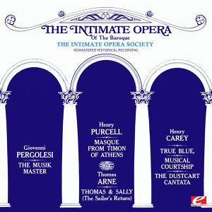 The Intimate Opera Of The Baroque (Remastered Historical Recording)