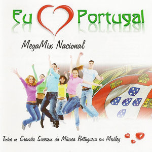Eu Amo Portugal - MegaMix Nacional