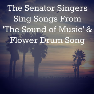 The Senator Singers Sing Songs from 'The Sound of Music' & 'Flower Drum Song'