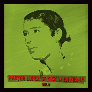 De Fiesta En Fiesta Con Pastor Lopez Vol III