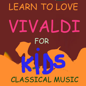 Learn to love Classical music- Vivaldi for Kids