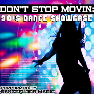 Don't Stop Movin': 90's Dance Showcase