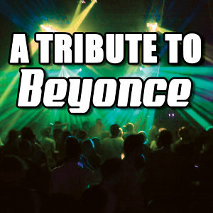 A Tribute To Beyonce