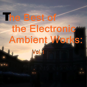 The Best of the Electronic Ambient Works: Vol.1