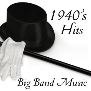 Big Band Hits - 1940s Music