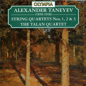 Alexander Taneyev: String Quartets. The Talan Quartet