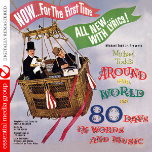 Michael Todd's Around The World In 80 Days In Words And Music (Digitally Remastered)
