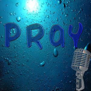 Pray (In the Style of Justin Bieber) (Karaoke)