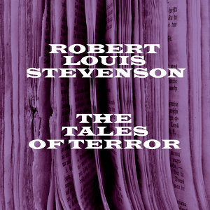 Robert Louis Stevenson - The Tales Of Terror