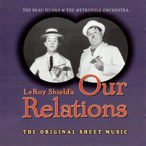 Our Relations - The Original Score by Leroy Shield