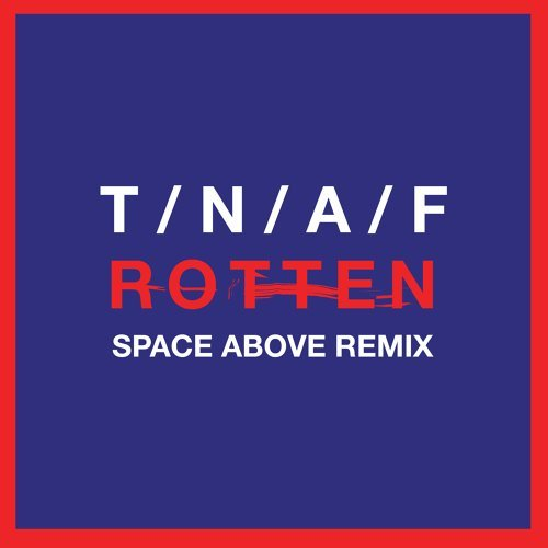 Rotten - Space Above Remix