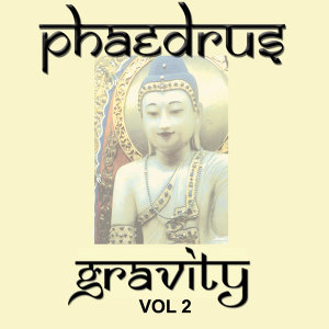 Phaedrus - Gravity Vol. 2