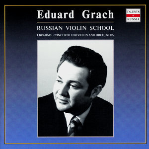 Russian Violin School: Eduard Grach, Vol. 1
